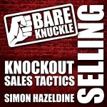 Bare Knuckle Selling by Simon Hazeldine